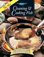 The New Cleaning and Fishing Cook Book : The Freshwater Angler - Sylvia G Bashline