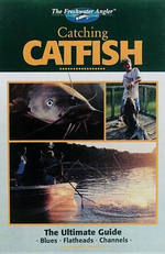 Catching Catfish :  The Ultimate Guide - Creative Publishing International