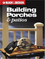 Building Porches and Patios : Black & Decker - Black & Decker