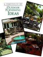 A Portfolio of Outdoor Furnishing Ideas - Cowles Creative Publishing