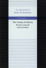 The Limits of Liberty : Between Anarchy and Leviathan - James M. Buchanan