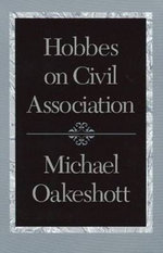 Hobbes on Civil Association : Selected Writings - Michael Oakeshott