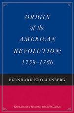 Origin of the American Revolution : 1759-1766
