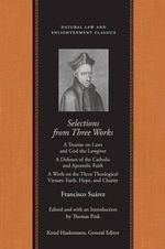 Selections from Three Works of Francisco Suarez, SJ - Francisco Suarez