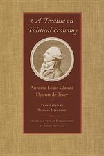Treatise on Political Economy - Antoine Louis Claude Destutt De Tracy