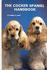 The Cocker Spaniel Handbook - Ernest H. Hart