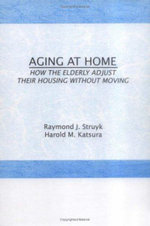Ageing at Home : How the Elderly Adjust Their Housing without Moving - Raymond J. Struyk