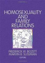 Homosexuality and Family Relations : Marriage and the Family Ser. - Marvin B Sussman