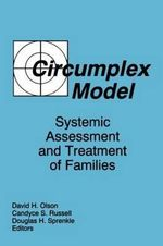 Circumplex Model : Systemic Assessment and Treatment of Families - David H. Olsen