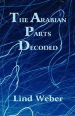 The Arabian Parts Decoded - Lind Weber