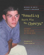 Reading Don't Fix No Chevy's : Literacy in the Lives of Young Men - Michael W. Smith