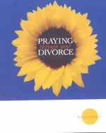 Praying Through Your Divorce - Karen O'Donnell