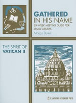 The Spirit of Vatican II : Six-Week Meeting Guide for Small Groups - Margo Doten