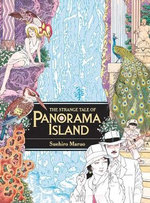The Strange Tale of Panorama Island - Suehiro Maruo