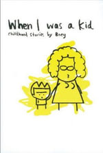 When I Was a Kid : Childhood Stories by Boey - Cheeming Boey