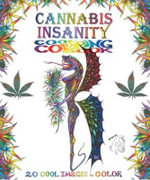 Cannabis Insanity Cool Coloring Book : 20 Cool Images to Color - Rockin Re