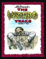 The Weirdo Years by R. Crumb : 1981-'93 - Robert Crumb
