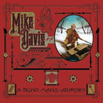 A Blind Man's Journey : The Art of Mike Davis - Mike Davis