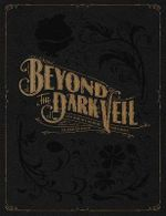 Beyond the Dark Veil : Post Mortem and Mourning Photography from the Thanatos Archive - Jacqueline Ann Bunge Barger