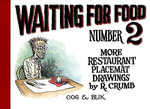 Waiting for Food Number 2 : More Restaurant Placemat Drawings - Robert Crumb