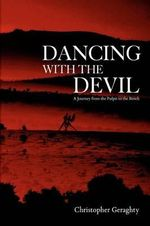 Dancing with the Devil : A Journey from the Pulpit to the Bench - Christopher Geraghty