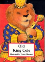 Old King Cole : Nursery Board Books - Tracey Moroney