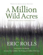 A Million Wild Acres : 200 Years of Man and an Australian Forest - Eric Rolls