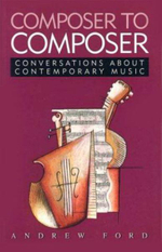 Composer to Composer : Conversations About Contemporary Music - Andrew Ford