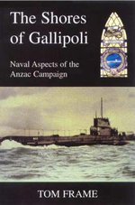 The Shores of Gallipoli : Naval Aspects of the Anzac Campaign - Tom Frame
