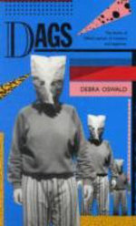 Dags : The Drama of Gillian's Pursuit of Romance and Happiness - Debra Oswald