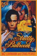 Strictly Ballroom : Screenplays - Baz Luhrmann