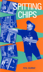 Spitting Chips - Peta Murray