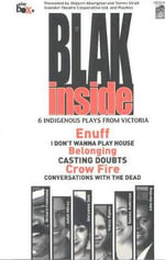Blak inside : 6 Indigenois Plays from Victoria - Tammy Anderson