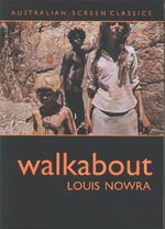 Walkabout : Australian Screen Classics - Louis Nowra
