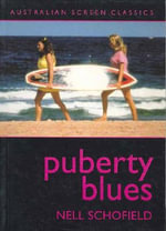 Puberty Blues : Australian Screen Classics (THIS IS NOT THE NOVEL) - Nell Schofield