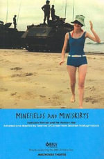 Minefields and Miniskirts Play : Australian Women and the Vietnam War - Terence O'Connell