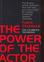 The Power of the Actor : The Chubbuck Technique - Ivana Chubbuck