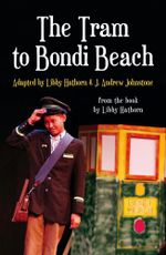 The Tram to Bondi Beach : Plays - Libby Hathorn