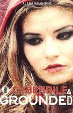 Cyberbile / Grounded - Alana Valentine
