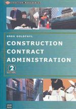 Construction Contract Administration : Construction Management - Greg Goldfayl