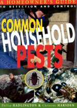 Common Household Pests : a Guide to Detection and Control - Phillip Hadlington