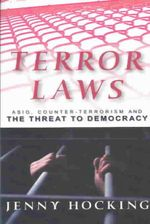 Terror Laws : Asio, Counter-Terrorism and the Threat to Democracy - Jenny Hocking