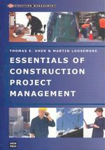 Essentials of Construction Project Management : Construction Management - Martin Loosemore