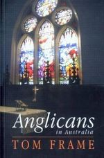 Anglicans in Australia - Tom Frame
