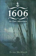 1606 : An Epic Adventure - Evan McHugh