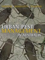 Urban Pest Management in Australia : Socio-Behavioral Life Cycle Approaches - Ion Staunton