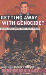 Getting Away with Genocide? : Elusive Justice and the Khmer Rouge Tribunal - Tom Fawthrop