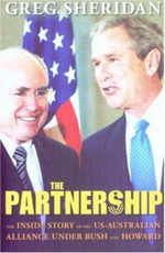 The Partnership : The Inside Story of the US-Australian Alliance Under Howard and Bush - Greg Sheridan