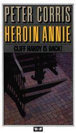 Heroin Annie : Cliff Hardy : Book 5 - Peter Corris