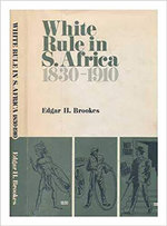 White Rule in South Africa 1830-1910 : Varieties in Governmental Policies Affecting Africans - Edgar H. Brookes